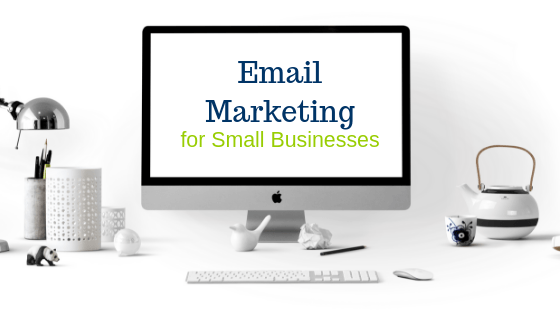 Email Marketing for Small Businesses