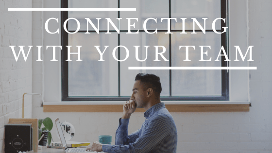 Connecting with your Team