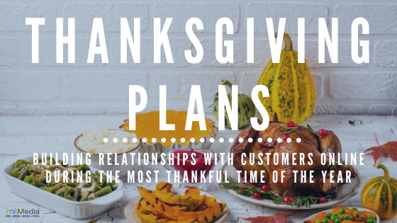 building relationships with customers online during the most thankful time of the year.
